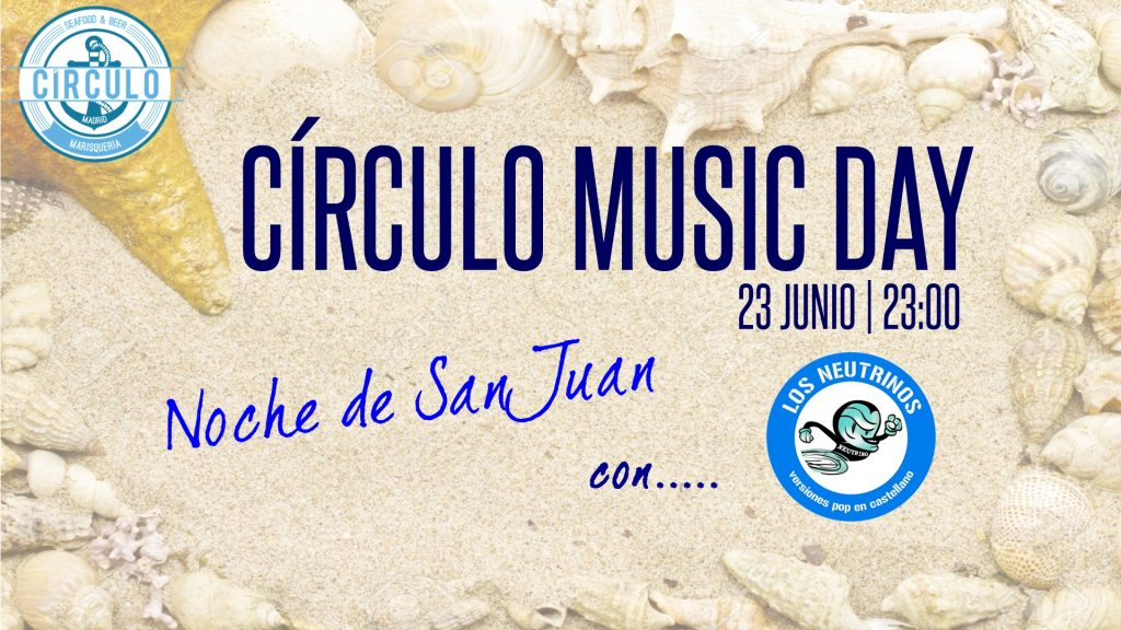 Noche de San Juan Circulo Music Day  ¡Bienvenido verano!